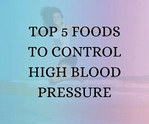 top-5-foods-to-control-high-blood-pressure
