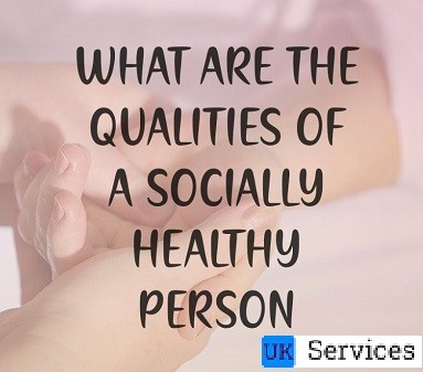What are the Qualities of a Socially Healthy person?